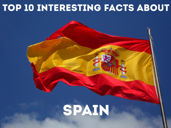Top 10 Interesting Facts about Spain - Durofy